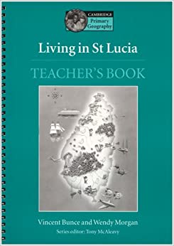 Living in St Lucia Teacher's book: Teacher's Resource Book (Cambridge Primary Geography)