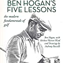Ben Hogan's Five Lessons: The Modern Fundamentals of Golf Audiobook by Herbert Warren Wind, Ben Hogan Narrated by Steve Carlson