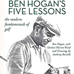 Ben Hogan's Five Lessons: The Modern Fundamentals of Golf | Ben Hogan,Herbert Warren Wind