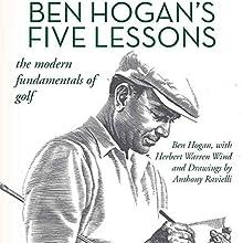 Ben Hogan's Five Lessons: The Modern Fundamentals of Golf Audiobook by Ben Hogan, Herbert Warren Wind Narrated by Steve Carlson