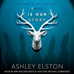 This Is Our Story | Ashley Elston