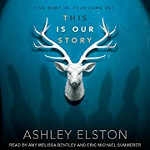 This Is Our Story Audiobook by Ashley Elston Narrated by Amy Melissa Bentley, Eric Michael Summerer