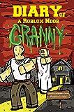Roblox Books: Diary of a Roblox Noob: Granny