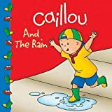 img - for Caillou And The Rain (Clubhouse) book / textbook / text book