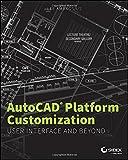 AutoCAD Platform Customization: User Interface and Beyond Epdf by Lee Ambrosius (2014-01-21)