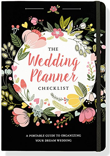 The Wedding Planner Checklist (A Portable Guide to Organizing your Dream Wedding) - Wedding Planning Notebook