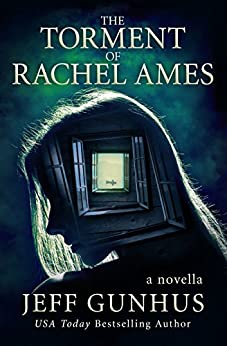 The Torment Of Rachel Ames (Kindle Single) by [Gunhus, Jeff]