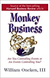 img - for Monkey Business: Are You Controlling Events or Are Events Controlling You? by William Oncken (2000-09-01) book / textbook / text book