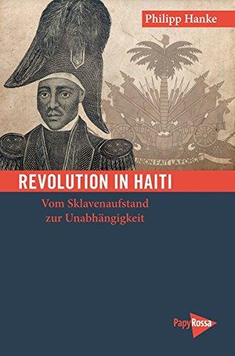 revolution-in-haiti-vom-sklavenaufstand-zur-unabhngigkeit-neue-kleine-bibliothek