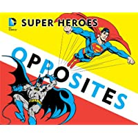 Super Heroes Book of Opposites (DC Super Heroes)
