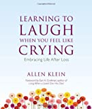 Learning to Laugh When You Feel Like Crying, Allen Klein, 0979875587