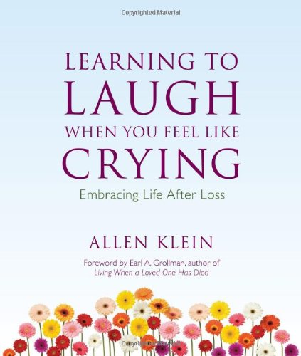 Learning to Laugh When You Feel Like Crying: Embracing Life After Loss pdf epub