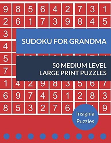 Sudoku For Grandma 50 Medium Level Large Print Puzzles: One Puzzle Per Page