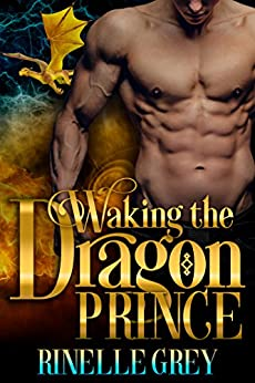 Waking the Dragon Prince (Return of the Dragons Book 1) by [Grey, Rinelle]