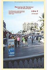 Memorias de Veracruz Libro 2: Divertidos cuentos cortos de Veracruz que te llevaran de hablar inglés como estudiante a verdaderamente hablar inglés ... serie de libros bilingües) (Spanish Edition) Paperback