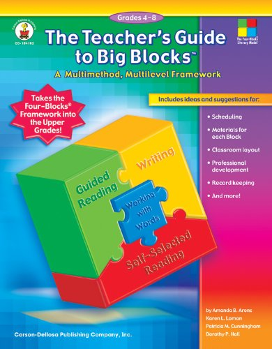 The Teacher's Guide to Big Blocks™, Grades 4 - 8: A Multimethod, Multilevel Framework (Four Blocks - Karen Walker Frames