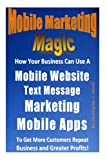 Mobile Marketing Magic, Christopher Sewell, 1482509288