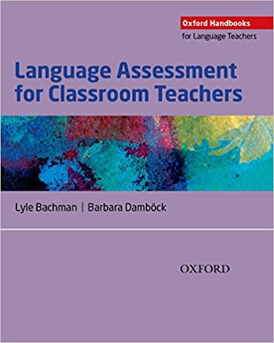Language assessment for classroom teachers oxford handbooks for language assessment for classroom teachers oxford handbooks for language teachers kindle edition fandeluxe Choice Image