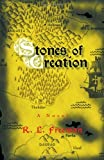 Stones of Creation, R. L. Freeman, 1462054587