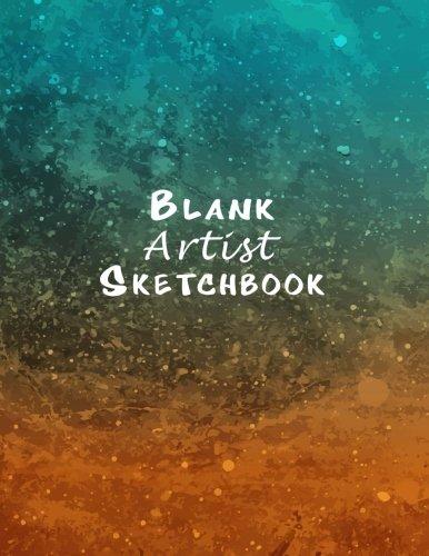 Blank Artist Sketchbook : Sketchbook 8.5 x 11: 150 Pages White  Paper, Blank Art Journal (Sketchbook Journals) (Volume 1)