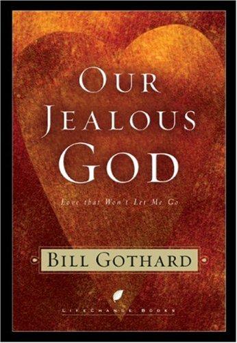 Download Our Jealous God: Love That Won't Let Me Go (LifeChange Books) ebook