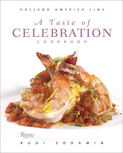 A Taste of Celebration Cookbook: Volume III: Culinary Signature Collection, Holland America Line by Rudi Sodamin