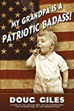 My Grandpa is a Patriotic Badass