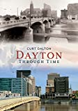 Dayton Through Time (America Through Time)