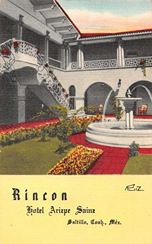 saltillo-mexico-hotel-arizpe-sains-rincon-antique-postcard-j60590