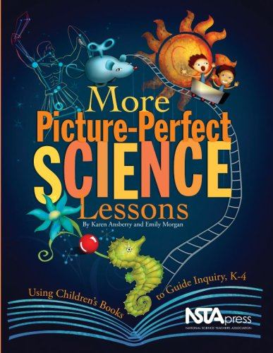 More Picture Perfect Science Lessons: Using Children's Books to Guide