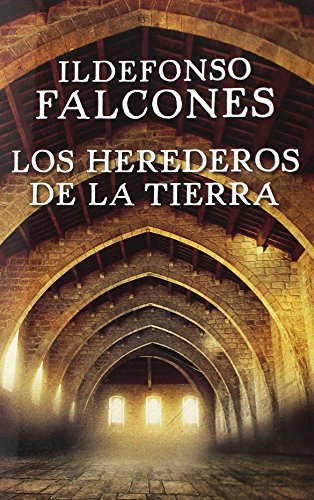 Los herederos de la tierra (Spanish Edition) [Ildefonso Falcones] (Tapa Blanda)