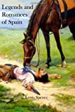 Legends and Romances of Spain, Lewis Spence, 1478155299