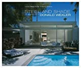img - for Steel and Shade: The Architecture of Donald Wexler book / textbook / text book
