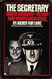 img - for Secretary, Martin Bormann: The Man Who Manipulated Hitler book / textbook / text book