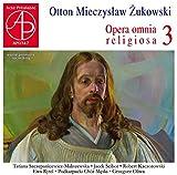 Otton Mieczyslaw Zukowski : Opéra Omnia Religiosa, Vol. 3. Szczepankiewicz-Maliszewska, Scibor, Oliwa.