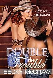 Double the Trouble (#3, Texas Trouble) (Texas Trouble Series)