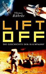 Lift off!: Die Geschichte der Raumfahrt