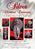 img - for Silver Christmas Ornaments: A Collector's Guide by Clara Johnson Scroggins (1998-01-03) book / textbook / text book