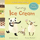 Yummy Ice Cream: A Book about Sharing (Hello, Friends)