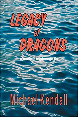 Book Legacy Of Dragons: A Nuclear Espionage Thriller