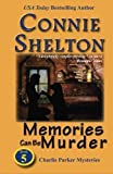 img - for Memories Can Be Murder: The Fifth Charlie Parker Mystery (Charlie Parker Mysteries) by Connie Shelton (2010-07-19) book / textbook / text book