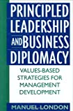 Principled Leadership and Business Diplomacy, Manuel London, 1567203477
