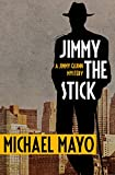 Image of Jimmy the Stick: A Suspense Novel (The Jimmy Quinn Mysteries)