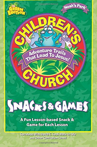Download Children's Church Snacks & Games: A Fun Lesson-Based Snack & Game for Each Session (Noah's Park Children's Church) ebook