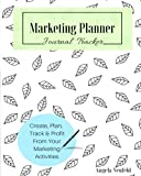 img - for Marketing Planner Journal: The Perfect tool for Planning, Organizing, Mapping Out and Tracking all your Marketing Activities in Your Business!: Create and Design Your Ultimate Marketing Plan book / textbook / text book