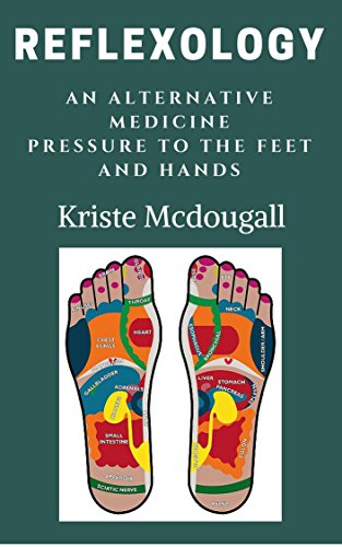 - Reflexology: An Alternative Medicine  Pressure to the Feet and Hands