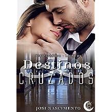 Destinos Cruzados (Serie Destino Livro 1)