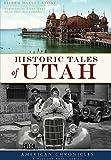 Historic Tales of Utah (American Chronicles)