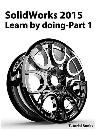 Download SolidWorks 2015 Learn by doing-Part 1 (Parts, Assembly, Drawings, and Sheet metal) Pdf