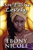 Isn't She Lovely, Ebony Nicole, 1448945674
